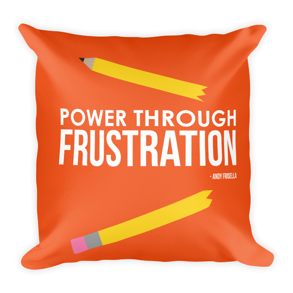 Power Through Frustration Pillow