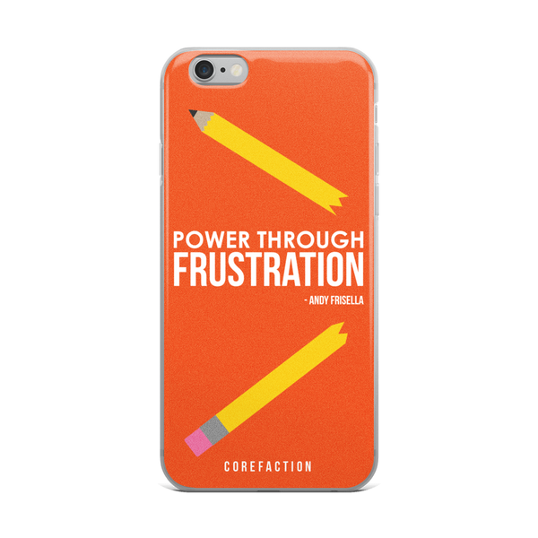 Power Through Frustration iPhone Case