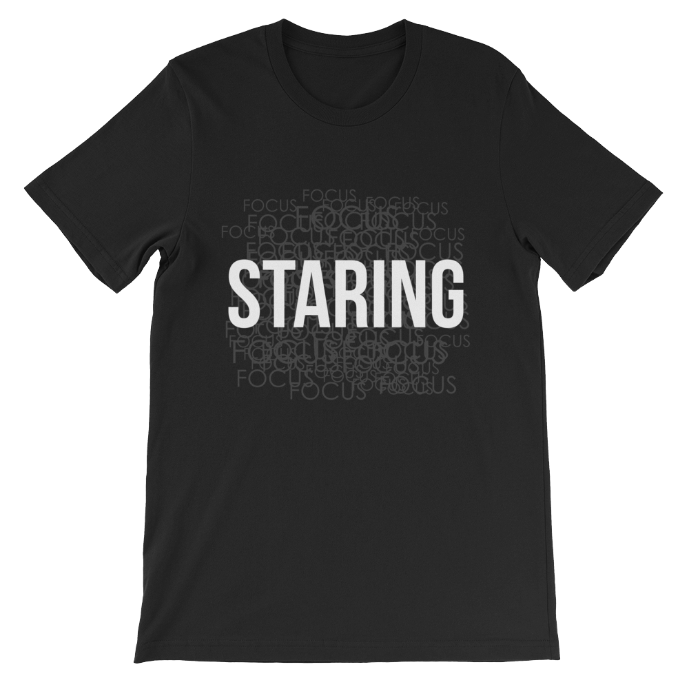Staring Won't Get Sh*t Done T-Shirt