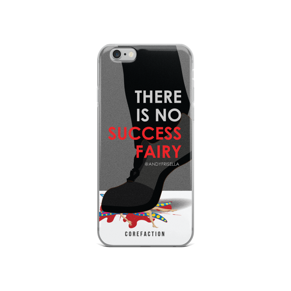 There Is No Success Fairy iPhone Case