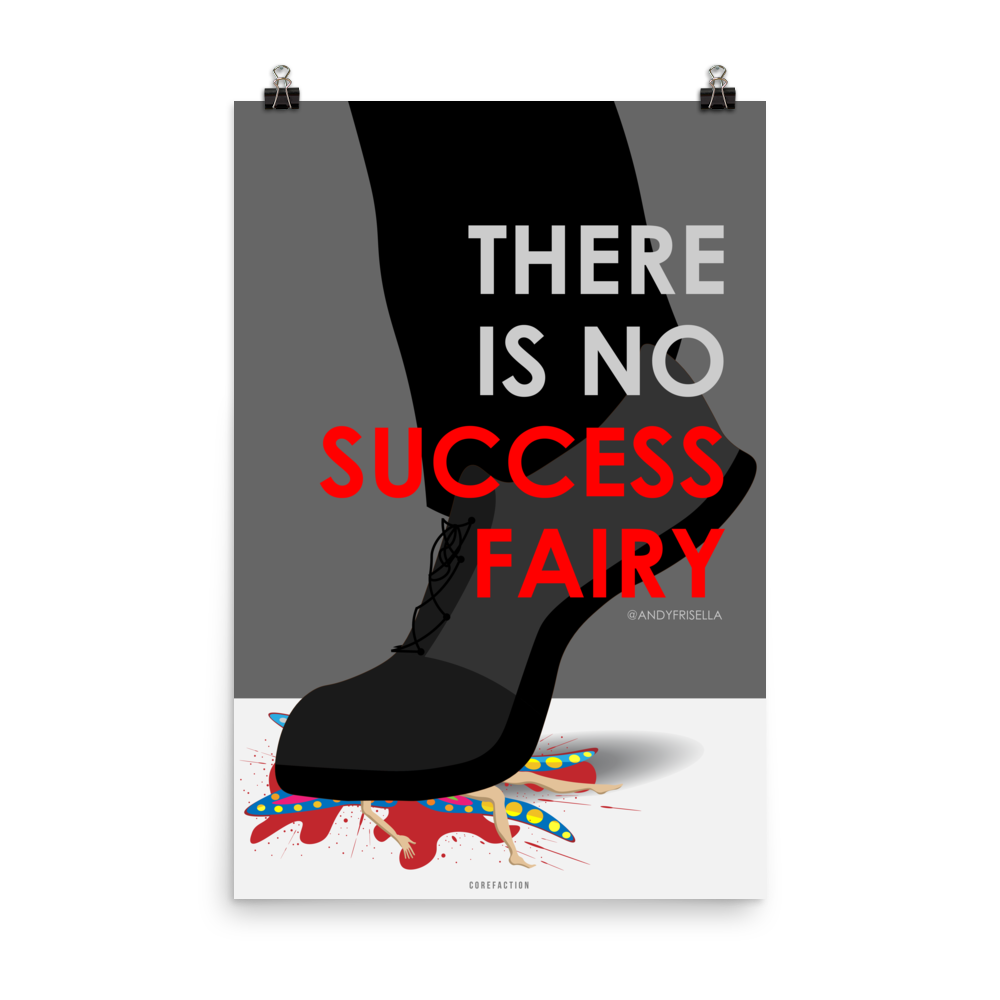 There is No Success Fairy