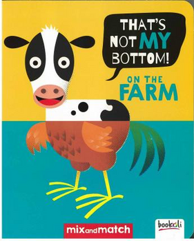 Mix & Match It's Not My Bottom Board Book - Farm
