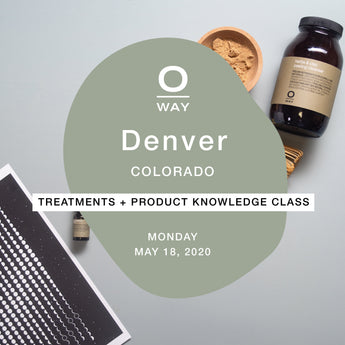 Oway Treatments with Product Knowledge: Denver, CO [May 18]