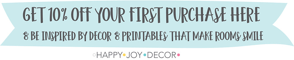 sign up to happy joy decor for 10% off your first order