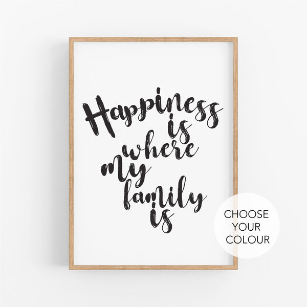 Happiness Is Where My Family Is Wall Art Print - Happy Joy Decor