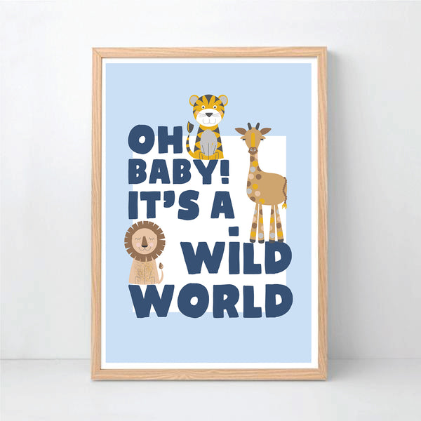Oh Baby it's A Wild World Wall Art Print - Happy Joy Decor