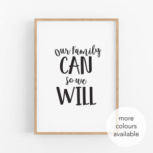 Our Family Can So We Will Print - Home Decor Print - Happy Joy Decor