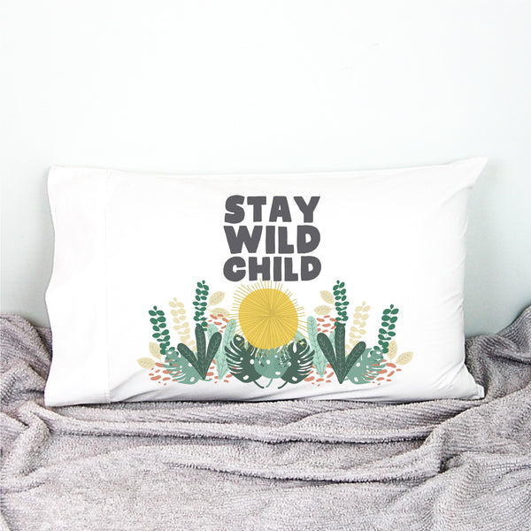 Stay Wild Pillowcase - Happy Joy Decor
