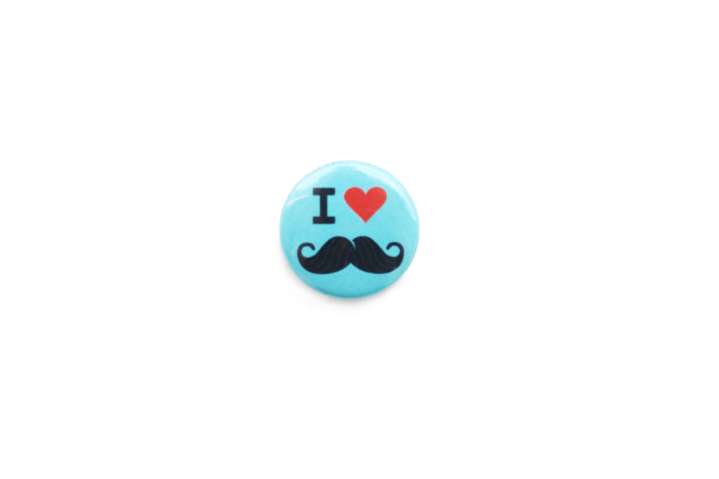 """I love mustaches"" Badge"