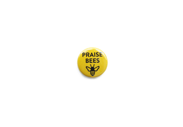 """Praise Bees"" Plain Badge"