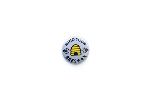"""Mind Your Beeswax"" Badge"