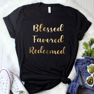 Blessed Favored Redeemed T-Shirt