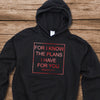 For I Know The Plans That I Have For You Hoodie