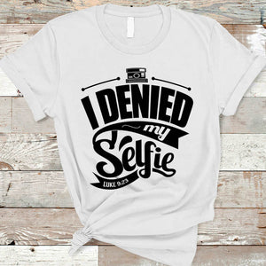 Denied My Selfie T-Shirt