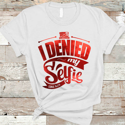 Image of Denied My Selfie T-Shirt
