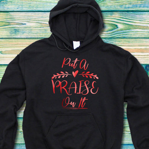 Image of Put A Praise On It Hoodie
