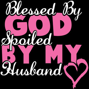 Blessed By God - Spoiled By My Husband Decal