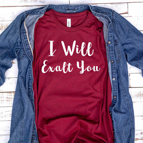 Image of I Will Exalt You T-Shirt