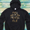 Put A Praise On It Hoodie