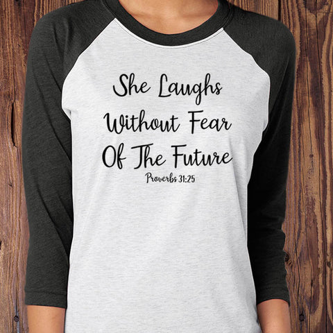She Laughs Without Fear Of The Future Baseball Tee