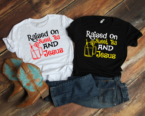 Image of Raised On Sweet Tea And Jesus T-Shirt