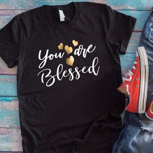 You Are Blessed T-Shirt