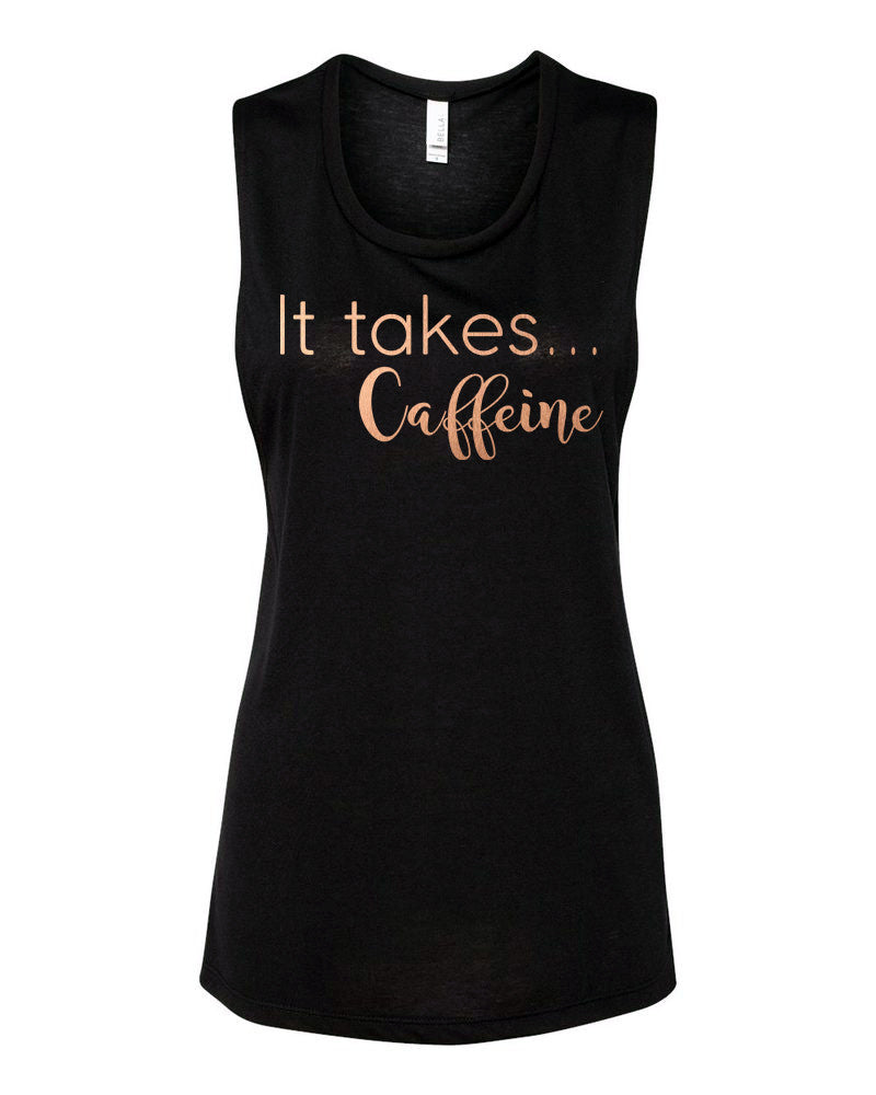 "Black Muscle Tank with Rose Gold ""It Takes Caffeine"" - Us+Four"