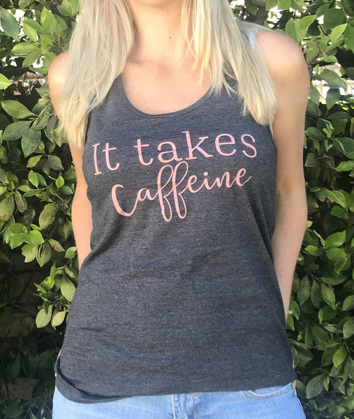 "Dark Gray ""It Takes Caffeine"" Racerback Tank - Us+Four"