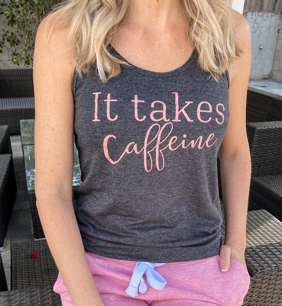 "Dark Gray ""It Takes Caffeine"" Racerback Tank"
