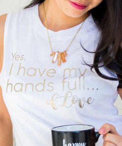 "White Muscle Tank - Rose Gold ""Hands Full of Love"""