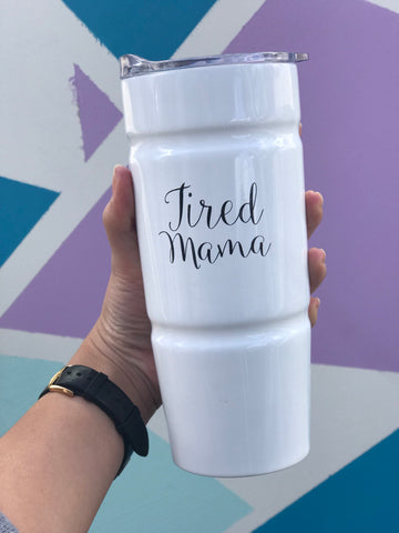 Tired Mama Travel Mug