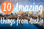10 Amazing things from Austin