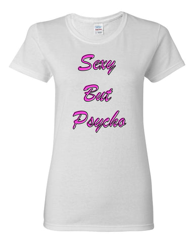Sexy But Psycho Women's short sleeve t-shirt