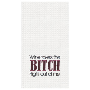 Wine Takes the Bitch Right Out of Me Waffle Towel