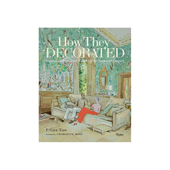 How They Decorated | Inspiration from Great Women of the 20th Century