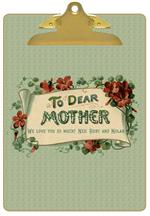 To Dear Mother Clipboard