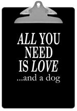 All You Need Is Love .... and a Dog Black Clipboard