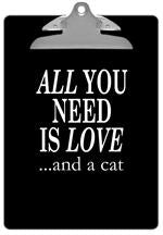 All You Need Is Love .... and a Cat Ivory Clipboard