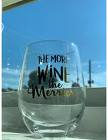 The More Wine The Merrier Wine Glass