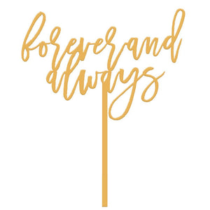 For Ever And Always Cake Topper
