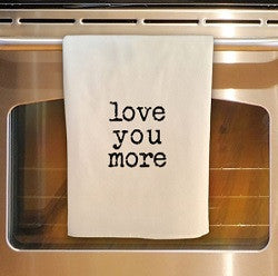 Love You More Tea Towel