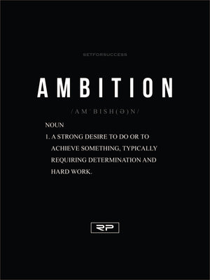 THE MEANING OF AMBITION - 18x24 Poster