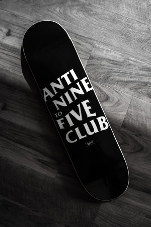 "Anti Nine To Five - Skate Deck 8"" (Black)"