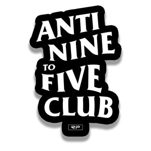 Anti Nine to Five Sticker