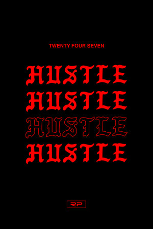 Twenty Four Seven Hustle - 24x36 Poster