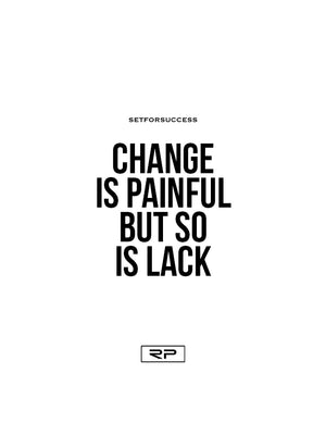 Change Is Painful - 18x24 Poster