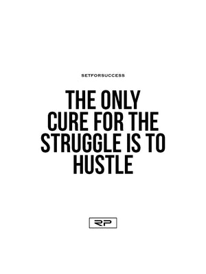 The Cure For The Struggle - 18x24 Poster