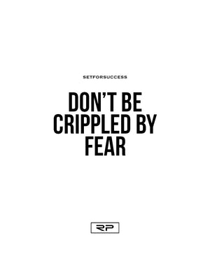 Don't Be Crippled By Fear - 18x24 Poster