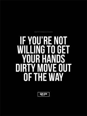 Get Your Hands Dirty - 18x24 Poster