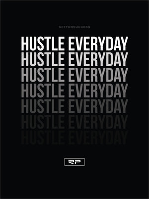 HUSTLE EVERDAY - 18x24 Poster